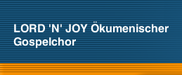 LORD 'N' JOY Ökumenischer Gospelchor